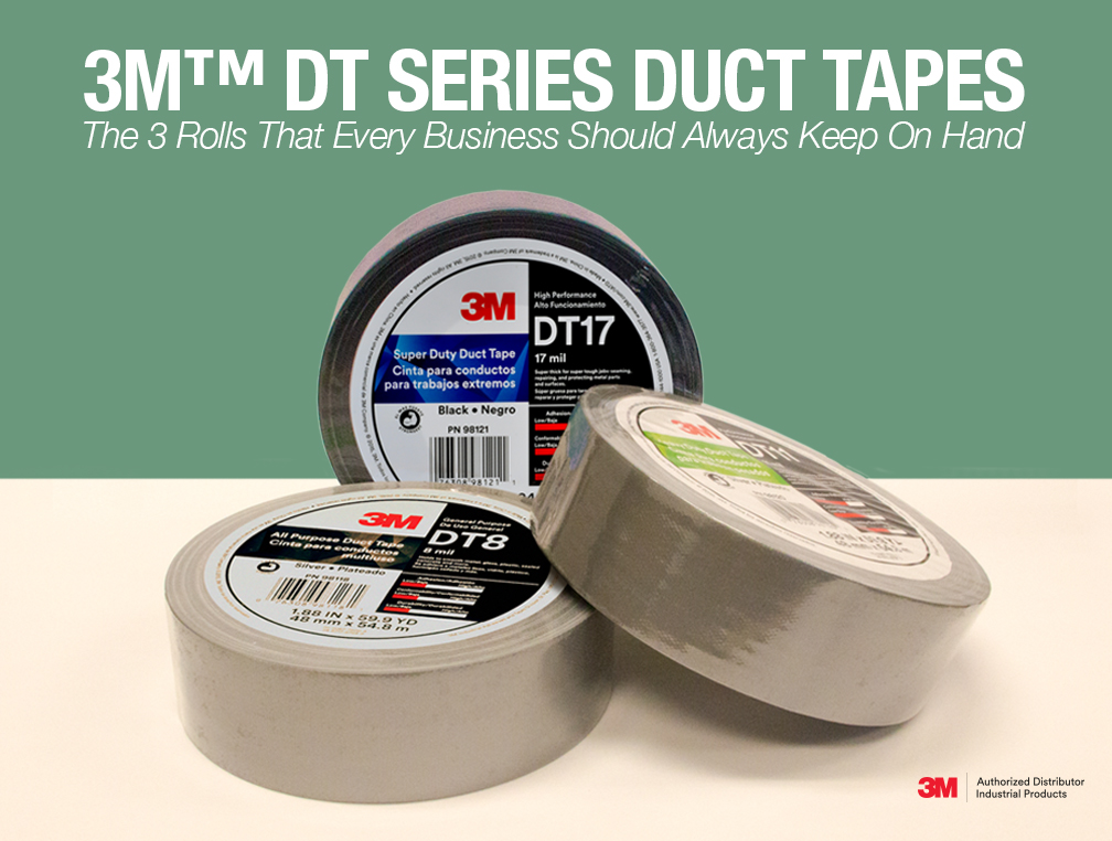 3M DT Series Duct Tapes - The 3 Rolls That Every Business Should Always Keep on Hand