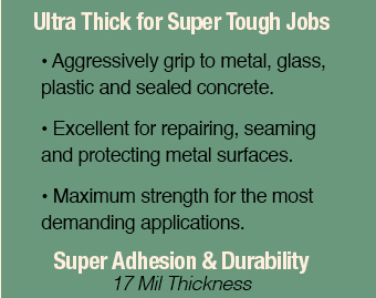 Ultra Thick for Super Tough Jobs and Super Adhesion and Durability