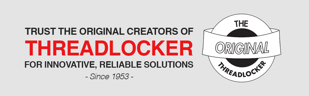 Trust The Orginal Creators of Threadlocker For Innovative, Reliable Solutions