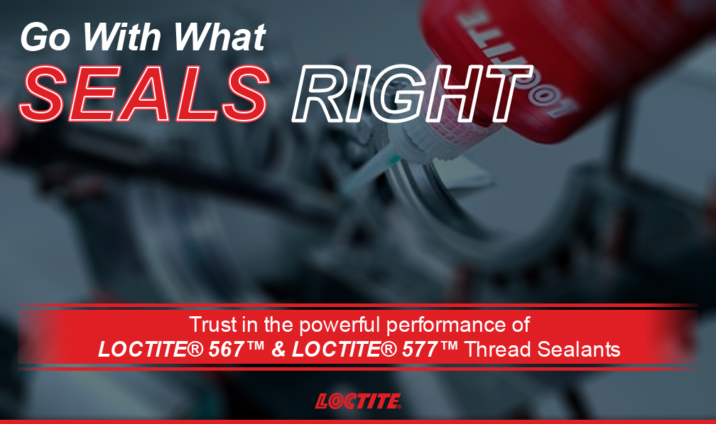 Loctite 567 and Loctite 577 Thread Sealants