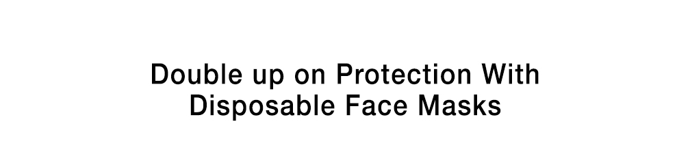 Double up on Protection with Disposable Face Masks