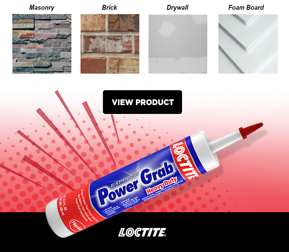 Masonry, brick , drywall, foam board - Loctite Power Grab - View Product
