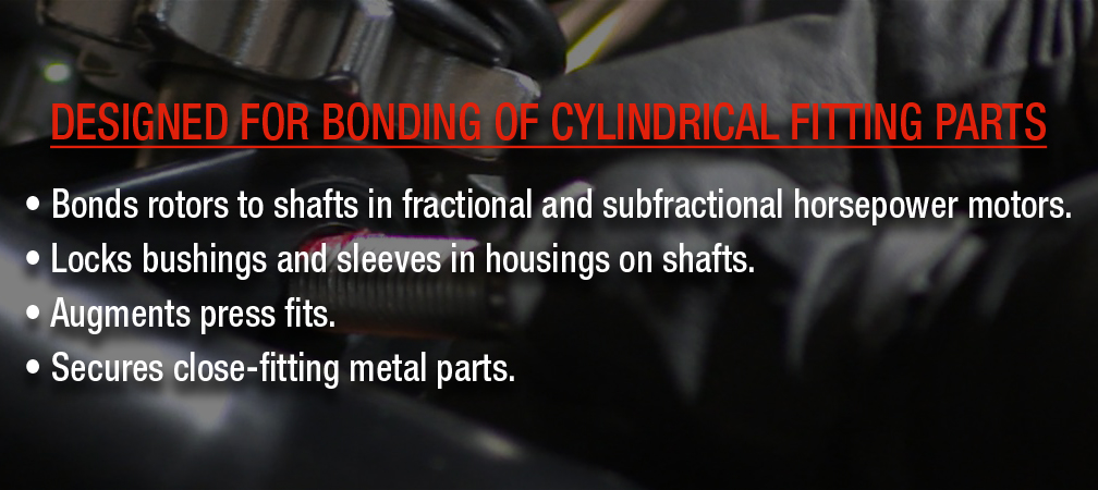 DESIGNED FOR BONDING OF CYLINDRICAL FITTING PARTS